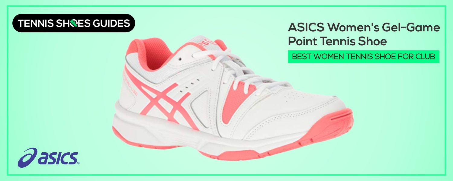 BEST WOMEN TENNIS SHOE FOR CLUB