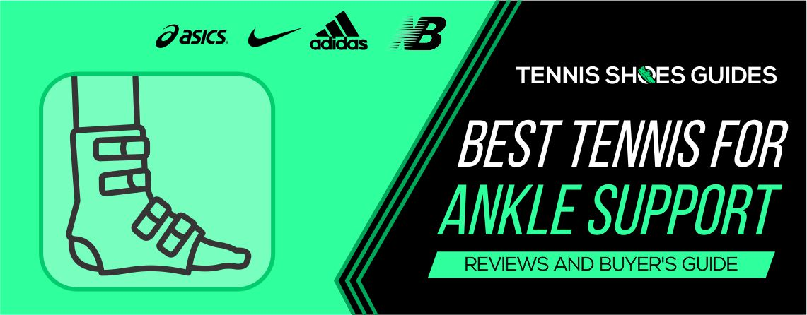 Best Tennis Shoe for Ankle Support
