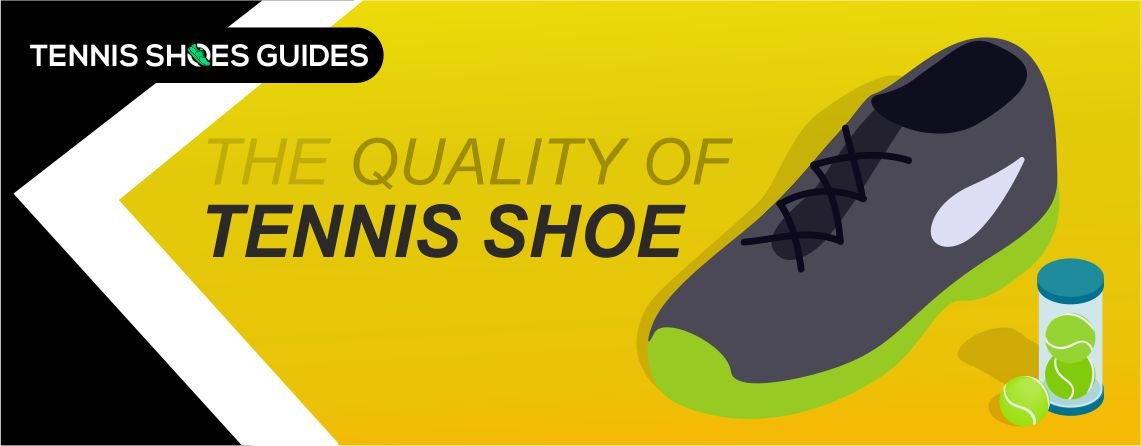 Quality of tennis shoes
