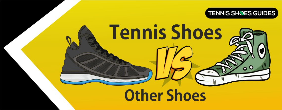 Tennis Shoes vs other shoes