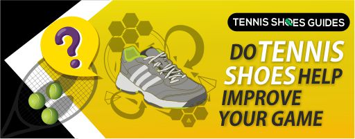 do tennis shoes help improve your game