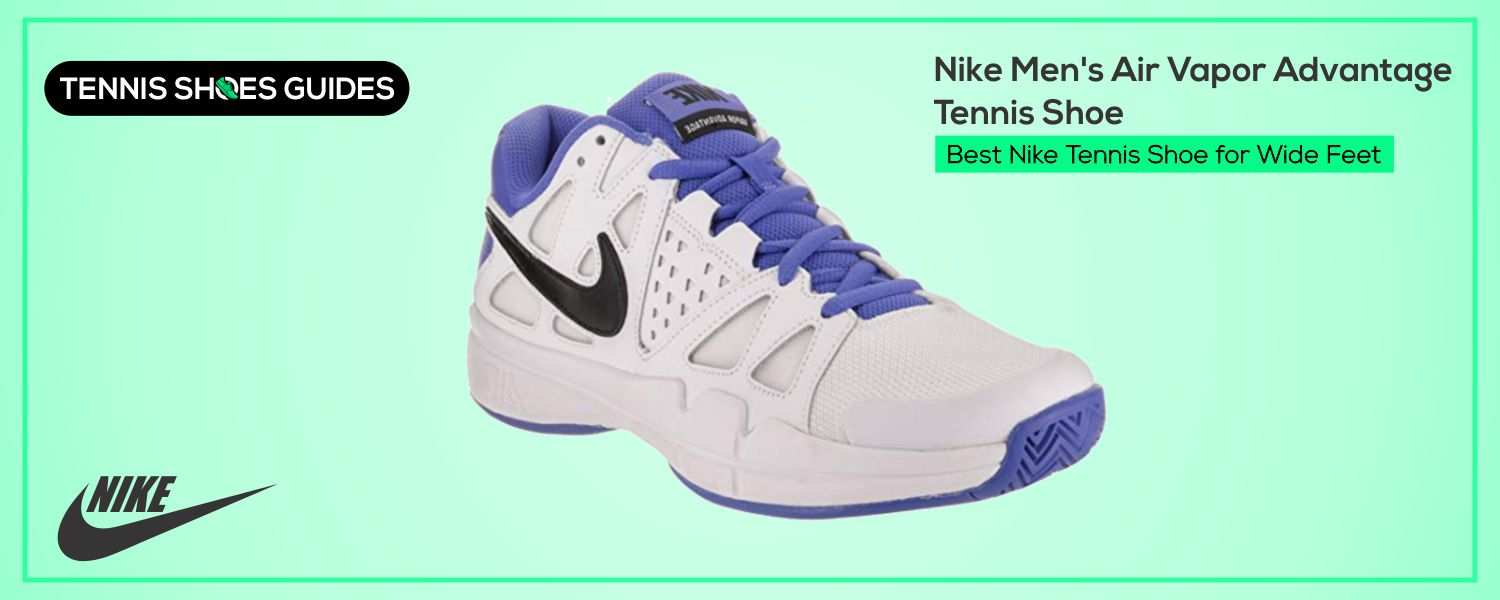 Best Nike Tennis Shoe for Wide Feet