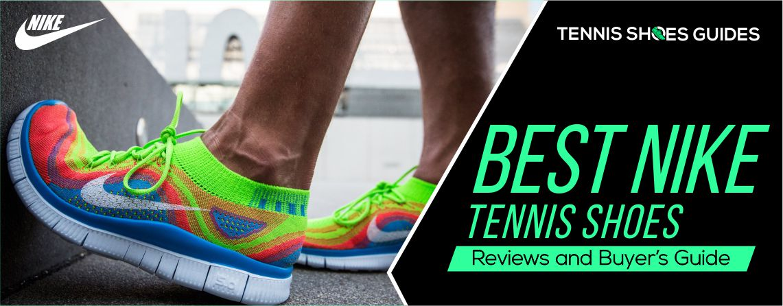 Best Nike Tennis Shoes Reviews